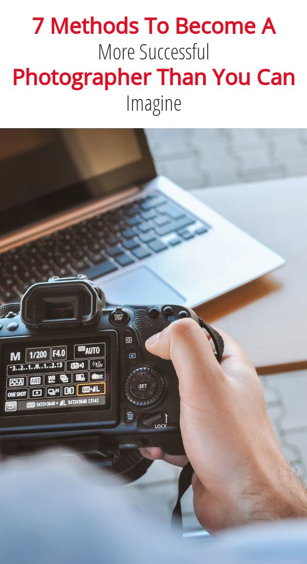 7 Methods To Become A Successful Photographer