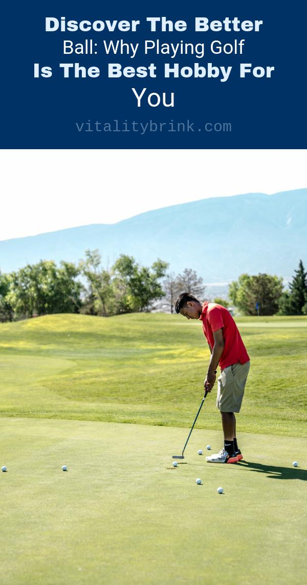 Playing Golf Is The Bet Hobby For You