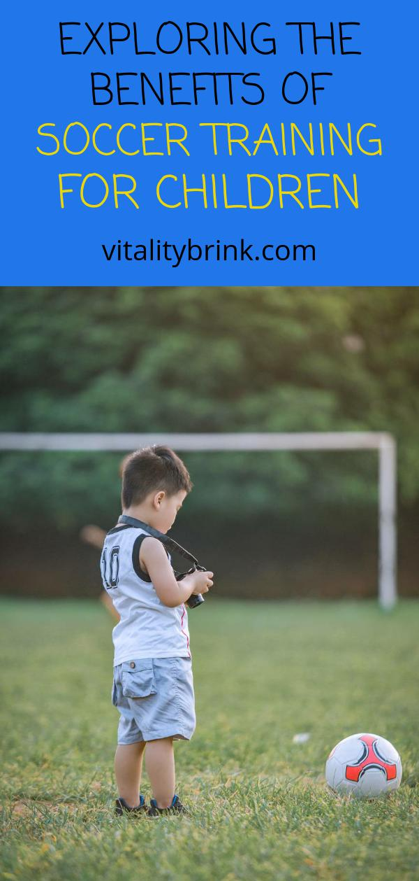 Discover The Benefits of Soccer Training For Children
