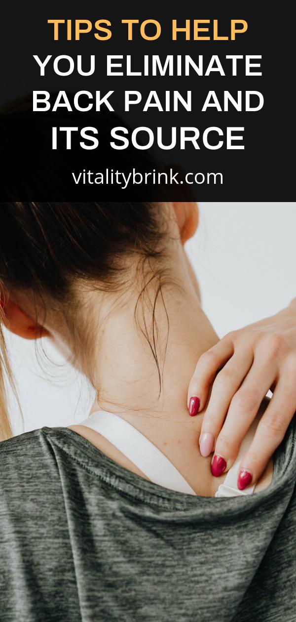 Tips To Help You Eliminate Back Pain And Its Source