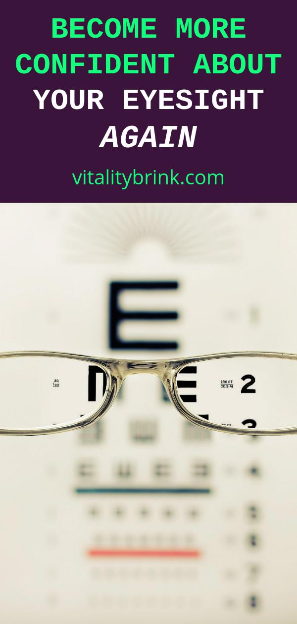Become More Confident About Your Eyesight Again
