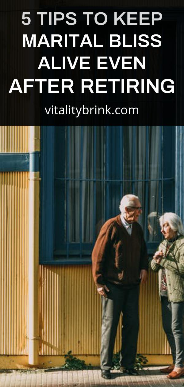 5 Tips To Keep Marital Bliss Alive Even After Retiring