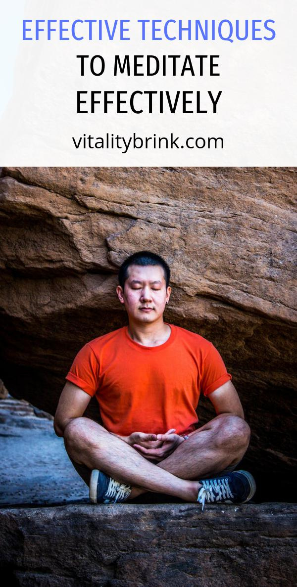 Effective Techniques To Meditate Effectively